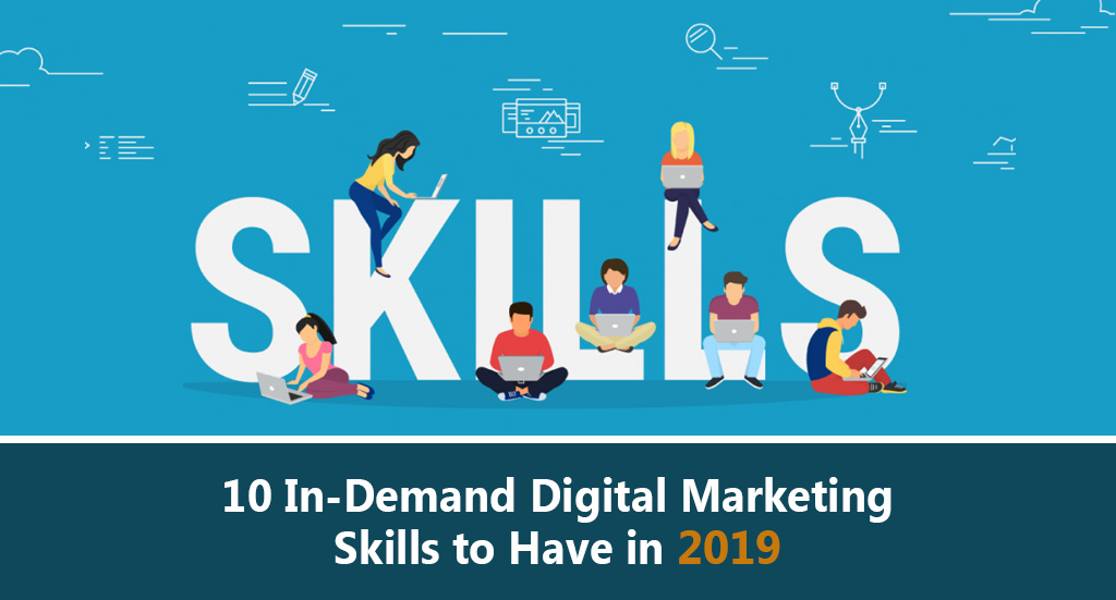 10-In-Demand-Digital-Marketing-Skills-to-Have-in-2019