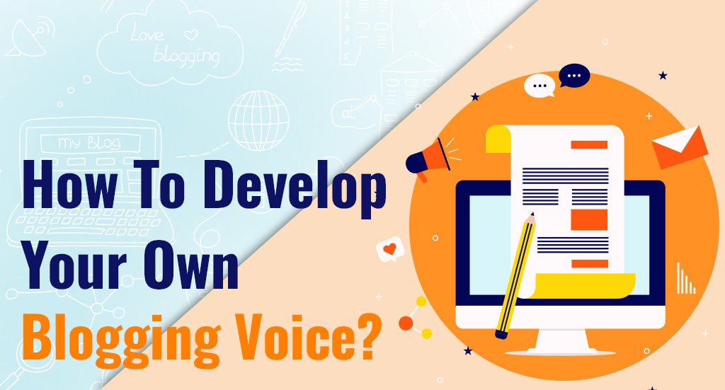 How to develop your own blogging voice