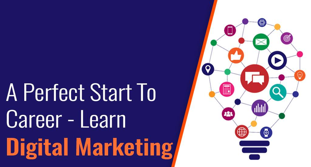 Perfect Way to Start Your Career - Learn Digital Marketing