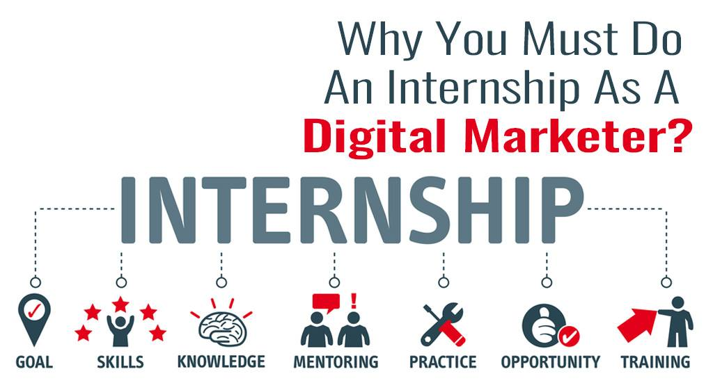 Why you must do an Internship as a Digital Marketer?