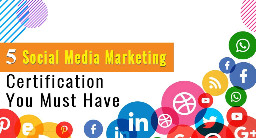 5 social media marketing certifications you must have