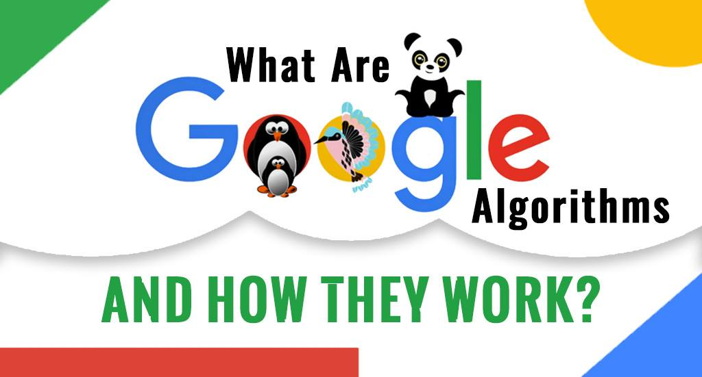 What are Google Algorithms and how they work?