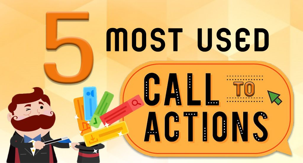 5 Most Used Call To Action to Maximize Conversions