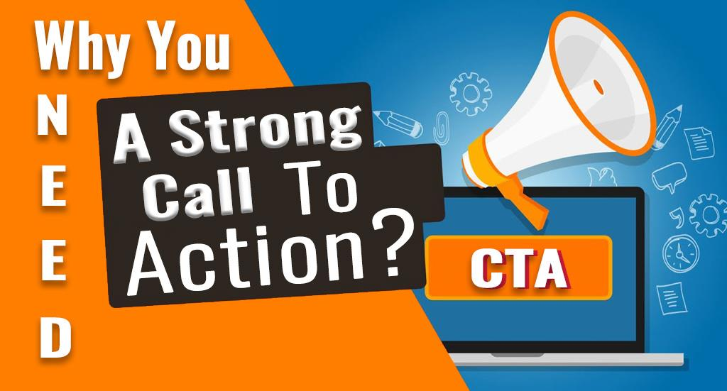 Why You Need A Strong Call To Action